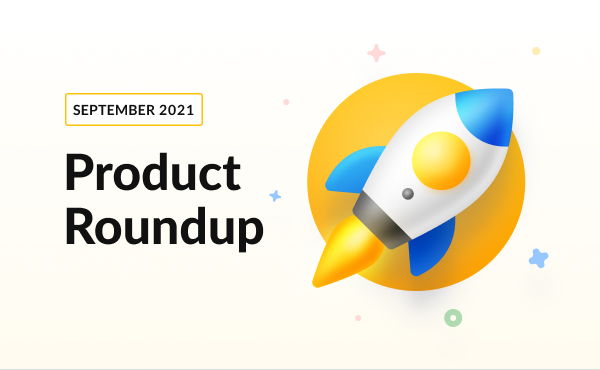 Your Monthly Product Roundup [September 2021]